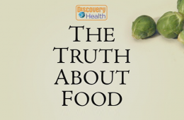 Discovery Health – The Truth About Food